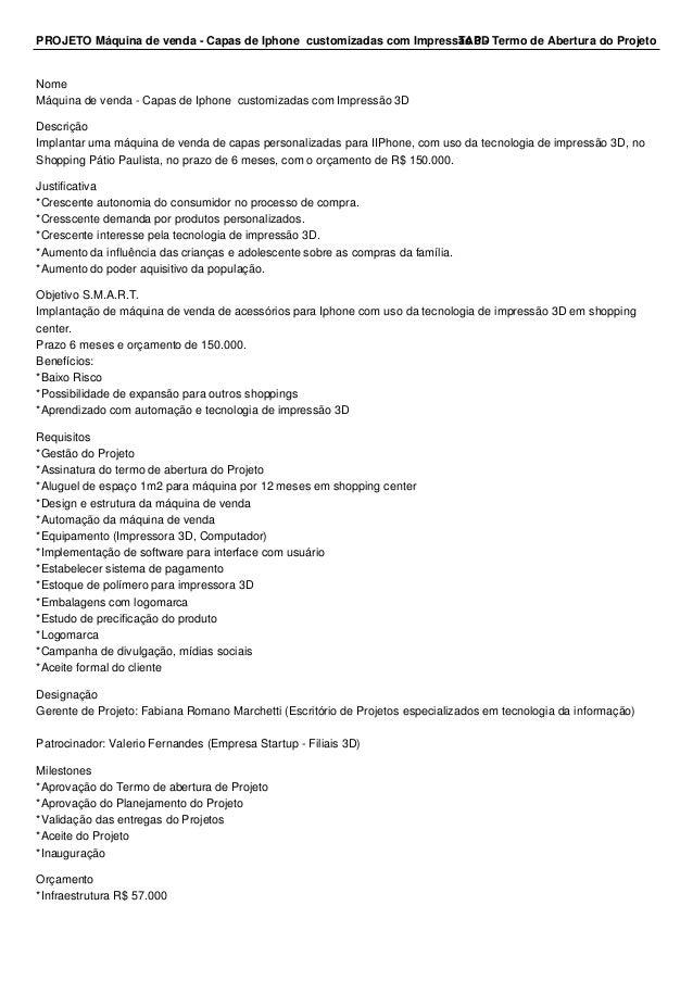 PROJETO Máquina de venda - Capas de Iphone customizadas com ImpressTãoA P3 D- Termo de Abertura do Projeto  Nome  Máquina ...