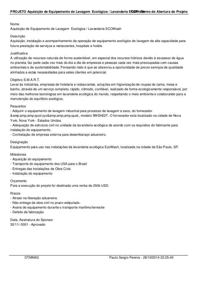 PROJETO Aquisição de Equipamento de Lavagem Ecológica / Lavanderia ETCAOPW -a Tsehrmo de Abertura do Projeto  Nome  Aquisi...