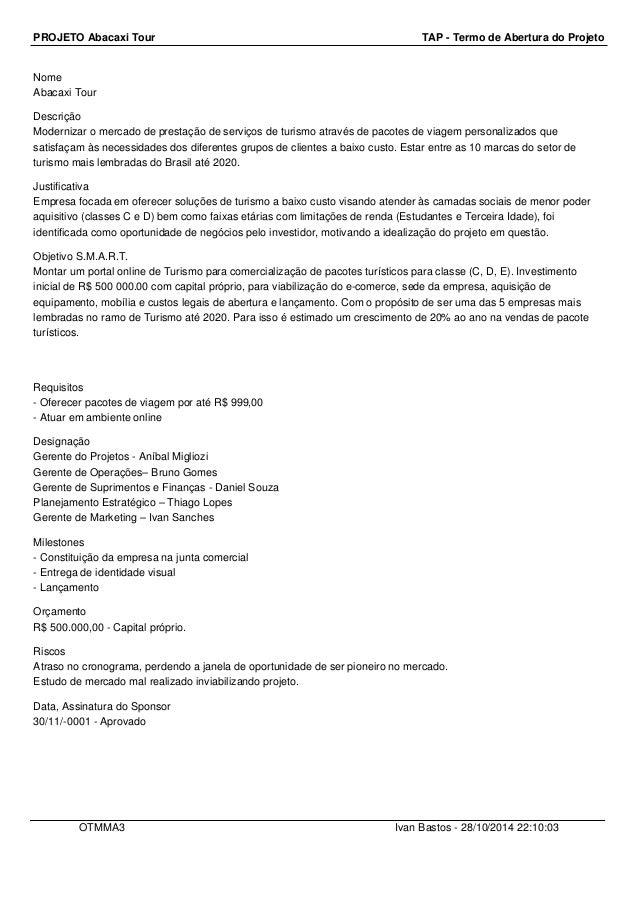PROJETO Abacaxi Tour TAP - Termo de Abertura do Projeto  Nome  Abacaxi Tour  Descrição  Modernizar o mercado de prestação ...