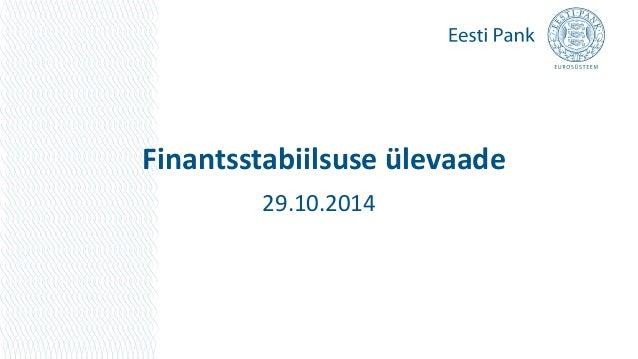 Finantsstabiilsuse ülevaade  29.10.2014
