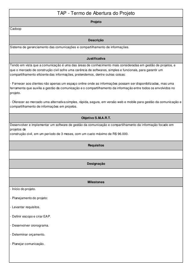 TAP - Termo de Abertura do Projeto  Projeto  Cadoop  Descrição  Sistema de gerenciamento das comunicações e compartilhamen...