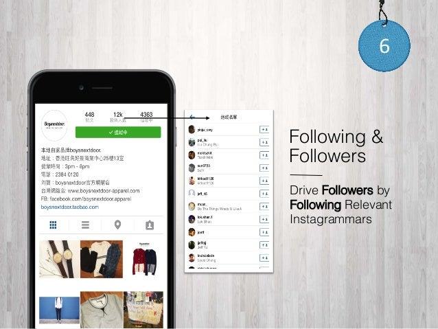 6  Following &  Followers  Drive Followers by  Following Relevant  Instagrammars