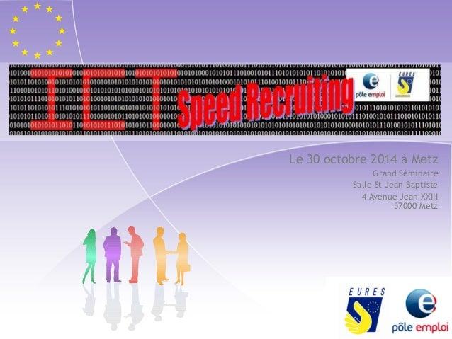 Le 30 octobre 2014 à Metz  Grand Séminaire  Salle St Jean Baptiste  4 Avenue Jean XXIII  57000 Metz