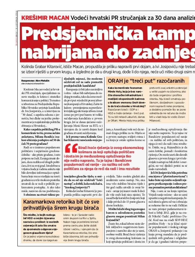 30 DANA BROJ 1. 31. listOpADA stR.6  KREŠIMIR MACAN Vodeći hrvatski PR stručanjak za 30 dana analizira Krešimir Macan vode...