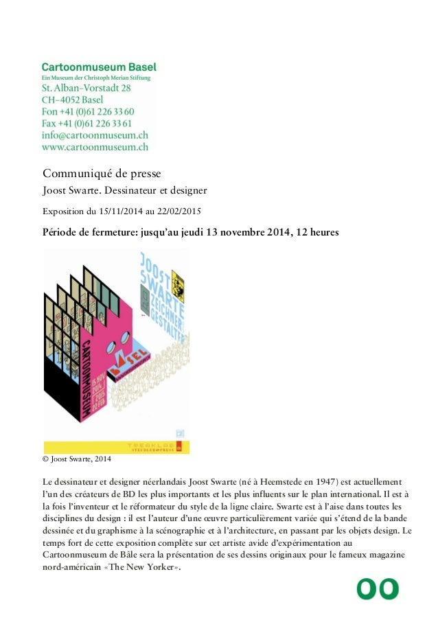 Communiqué de presse  Joost Swarte. Dessinateur et designer  Exposition du 15/11/2014 au 22/02/2015  Période de fermeture:...