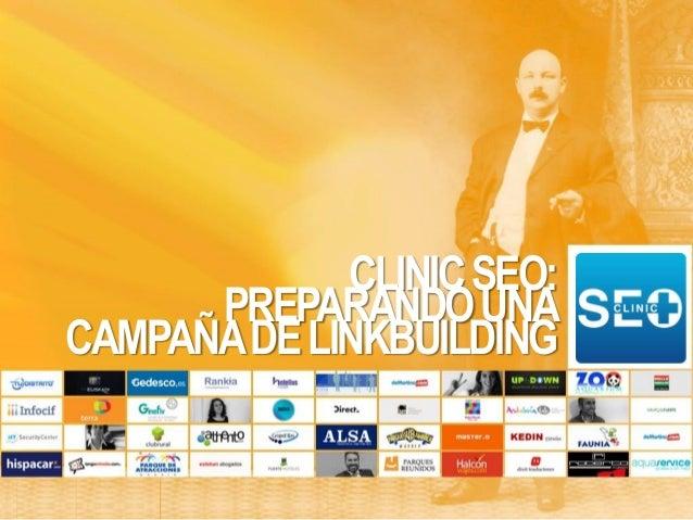 CLINIC SEO:  PREPARANDO UNA CAMPAÑA DE LINKBUILDING