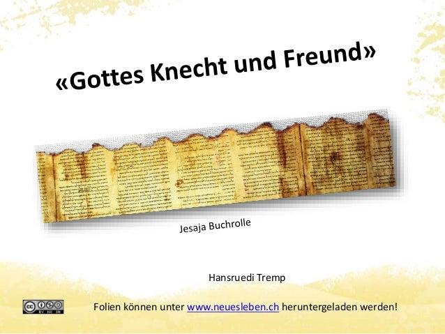Hansruedi Tremp  Folien können unter www.neuesleben.ch heruntergeladen werden!