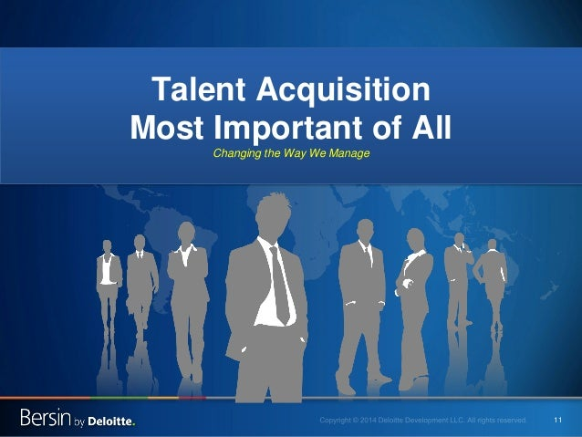 11  Talent Acquisition Most Important of All Changing the Way We Manage