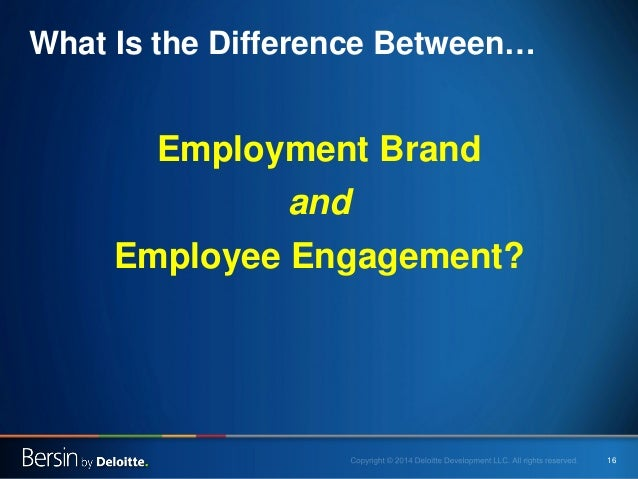 16  Employment Brand  and  Employee Engagement?  What Is the Difference Between…