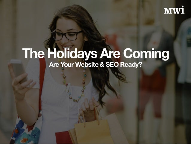 The Holidays Are Coming Are Your Website & SEO Ready?