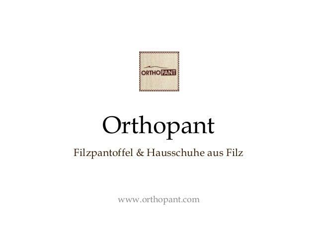Orthopant  Filzpantoffel & Hausschuhe aus Filz  www.orthopant.com