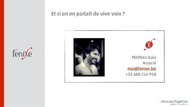 Mathieu Isaia  Associé  mai@fenixe.biz  +33 688 214 958  Et si on en parlait de vive voix ?