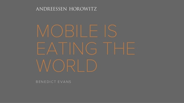 MOBILE IS  EATING THE  WORLD  BENEDICT EVANS