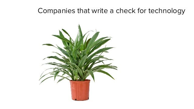 Companies that write a check for technology