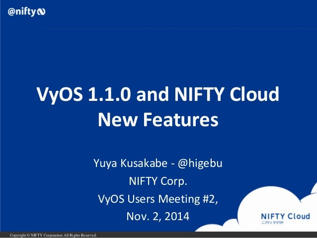 20141102 VyOS 1 1 0 and NIFTY Cloud New Features