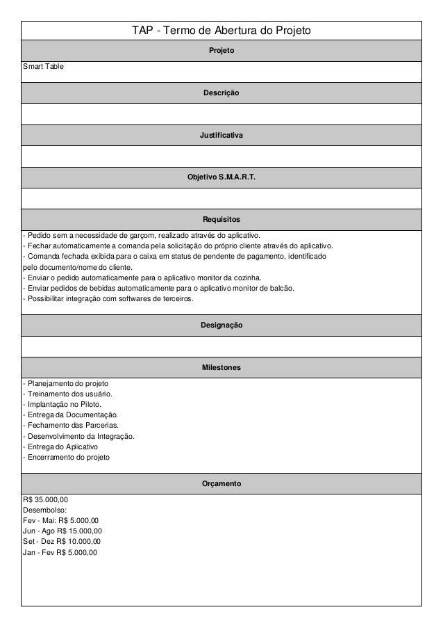 TAP - Termo de Abertura do Projeto  Projeto  Smart Table  Descrição  Justificativa  Objetivo S.M.A.R.T.  Requisitos  - Ped...