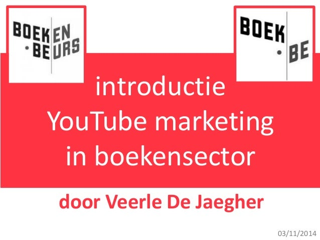 introductie YouTube marketing in boekensector 03/11/2014 door Veerle De Jaegher