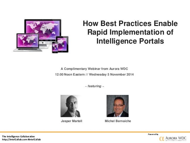 The Intelligence Collaborative  http://IntelCollab.com #IntelCollab  How Best Practices Enable  Rapid Implementation of  I...