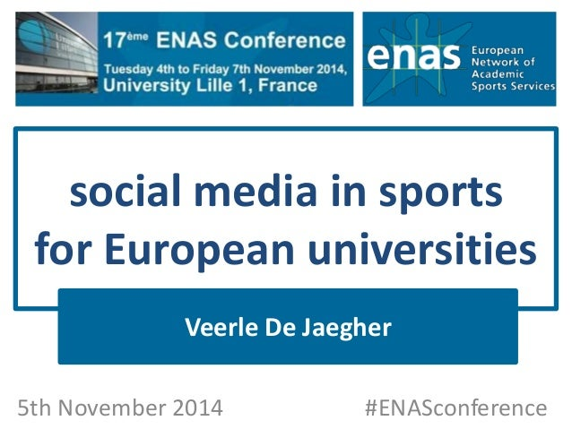 social mediain sports  for Europeanuniversities  Veerle De Jaegher  5th November 2014#ENASconference