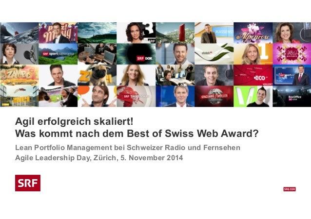 Agil erfolgreich skaliert!  Was kommt nach dem Best of Swiss Web Award?  Lean Portfolio Management bei Schweizer Radio und...