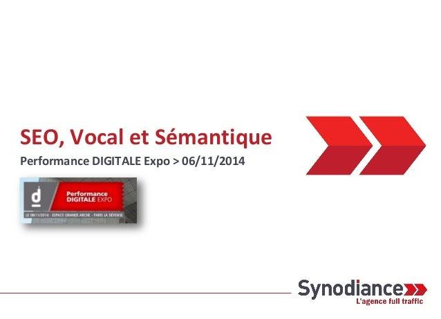 SEO, Vocal et Sémantique Performance DIGITALE Expo > 06/11/2014