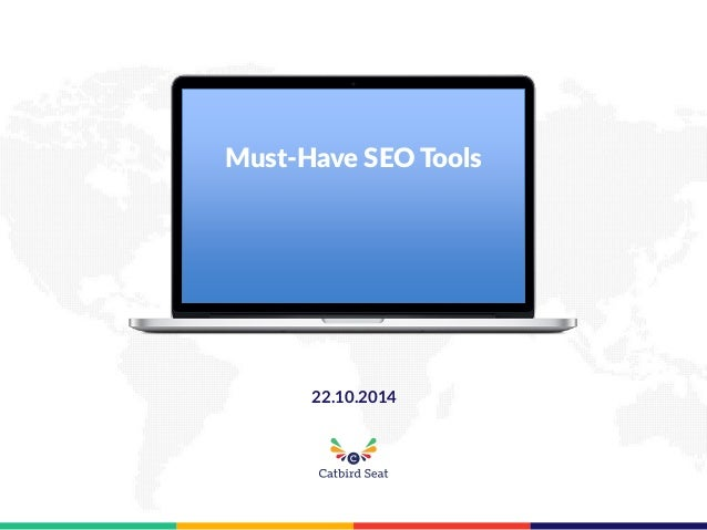 22.10.2014  Must-Have SEO Tools