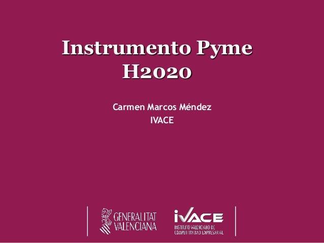 Instrumento PymeH2020  Carmen Marcos Méndez  IVACE