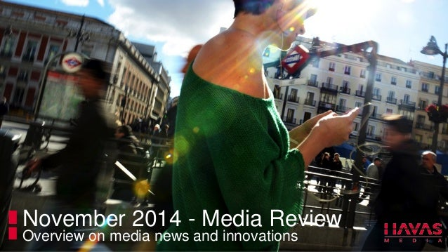 November 2014 - Media Review  Overview on media news and innovations