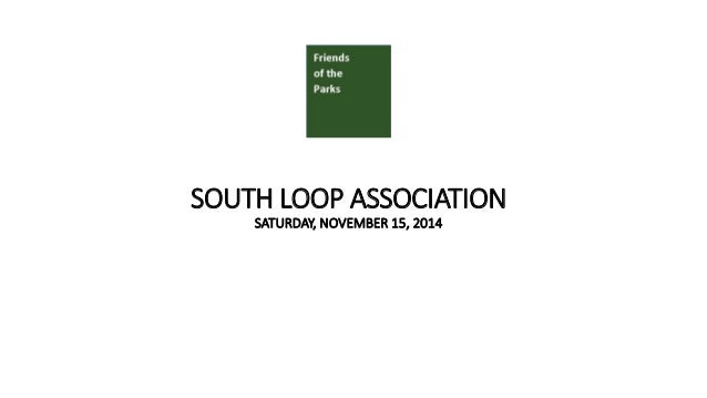 SOUTH LOOP ASSOCIATION SATURDAY, NOVEMBER 15, 2014