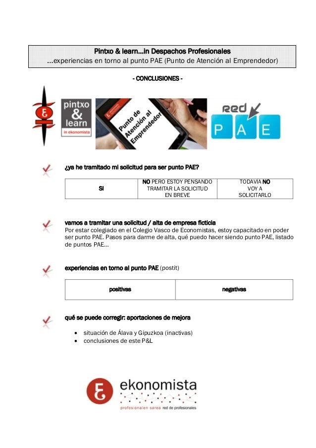 Pintxo & learn…in Despachos Profesionales  …experiencias en torno al punto PAE (Punto de Atención al Emprendedor)  - CONCL...