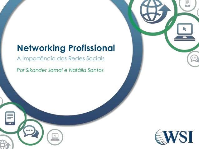 Networking Profissional  A Importância das Redes Sociais  Por Sikander Jamal e Natália Santos