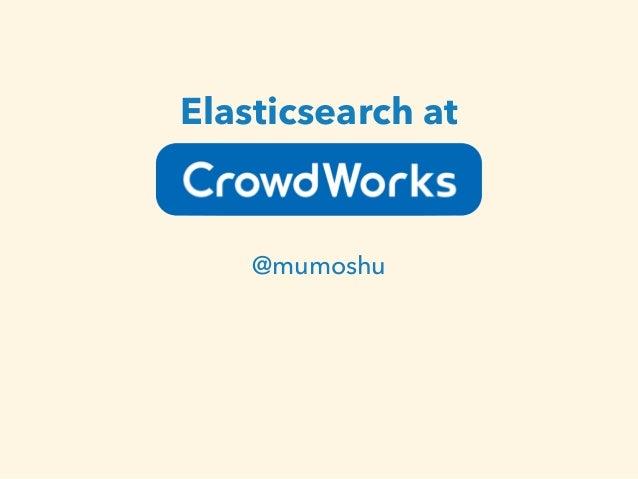 Elasticsearch at  !  @mumoshu