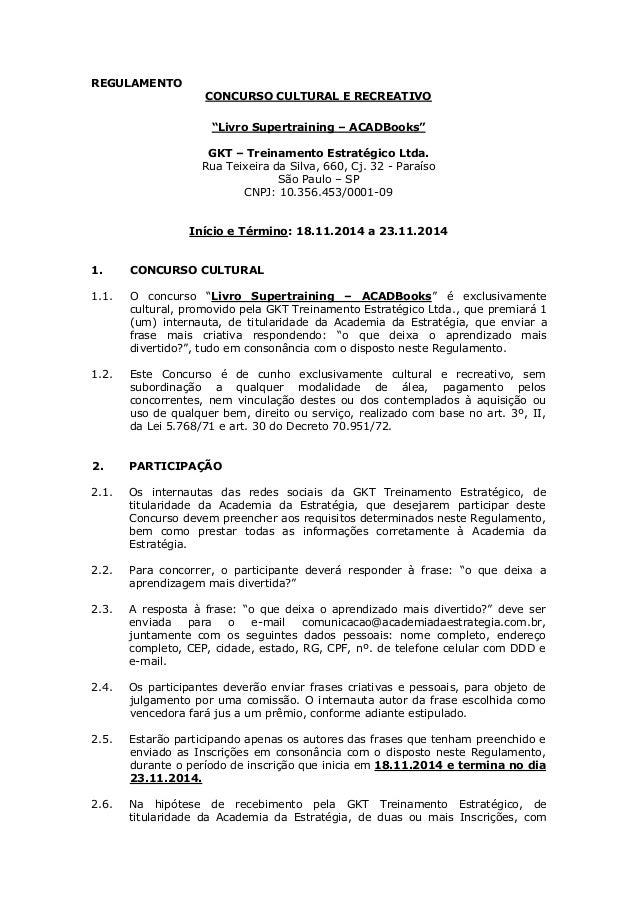 """REGULAMENTO  CONCURSO CULTURAL E RECREATIVO  """"Livro Supertraining – ACADBooks""""  GKT – Treinamento Estratégico Ltda.  Rua T..."""