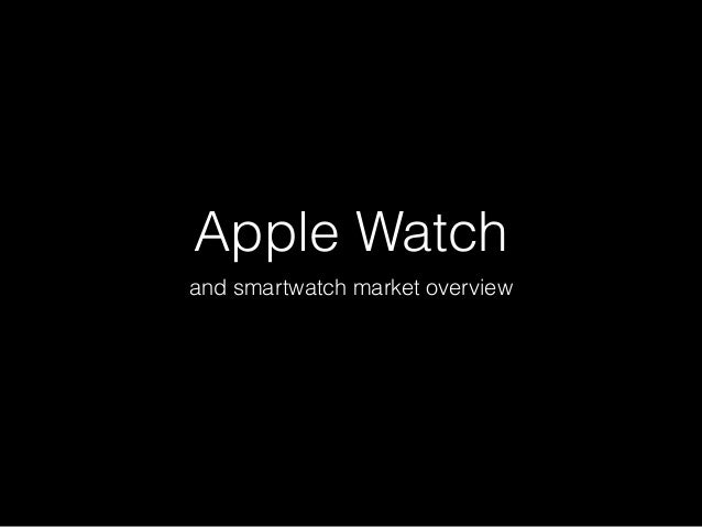 Apple Watch  and smartwatch market overview