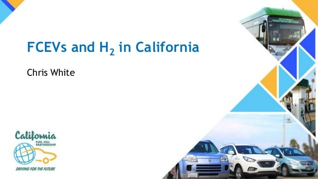 FCEVs and H2 in California Chris White
