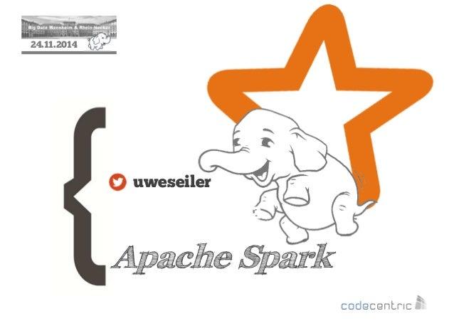 2  24.11.2014  uweseiler  Apache Spark