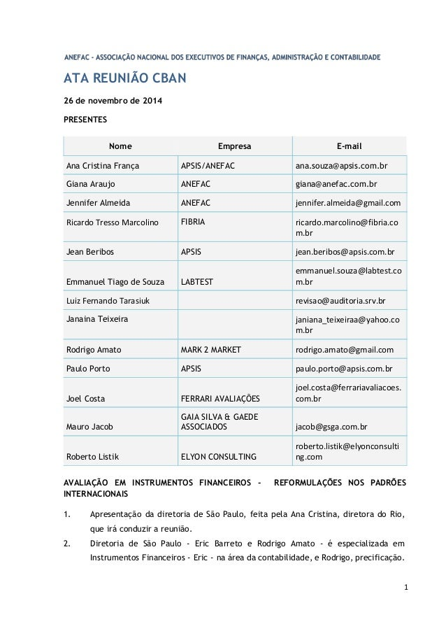 ATA REUNIÃO CBAN 26 de novembro de 2014 PRESENTES Nome Empresa E-mail Ana Cristina França APSIS/ANEFAC ana.souza@apsis.com...