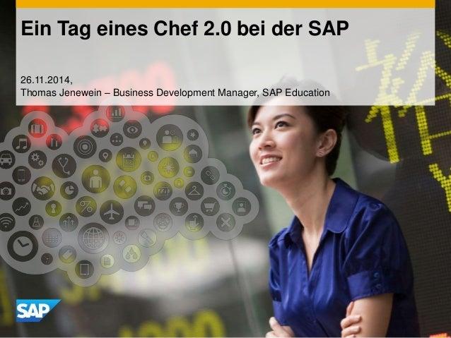 Ein Tag eines Chef 2.0 bei der SAP  26.11.2014,  Thomas Jenewein – Business Development Manager, SAP Education