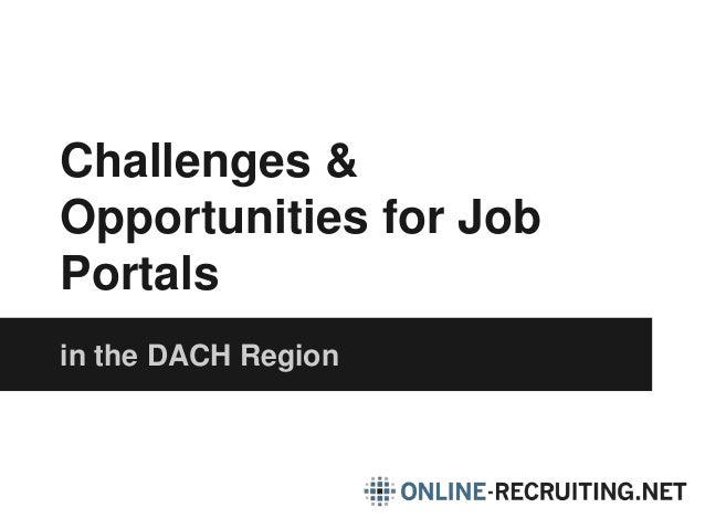 Challenges &  Opportunities for Job  Portals  in the DACH Region