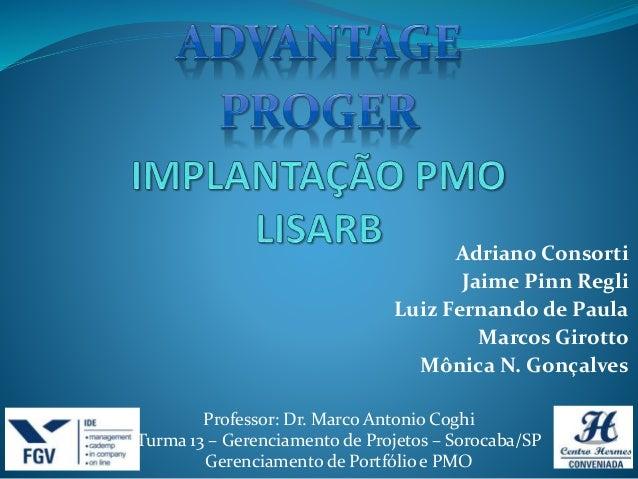 Adriano Consorti  Jaime Pinn Regli  Luiz Fernando de Paula  Marcos Girotto  Mônica N. Gonçalves  Professor: Dr. Marco Anto...