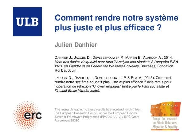 Comment rendre notre système  plus juste et plus efficace ?  Julien Danhier  DANHIER J., JACOBS D., DEVLEESHOUWER P., MART...