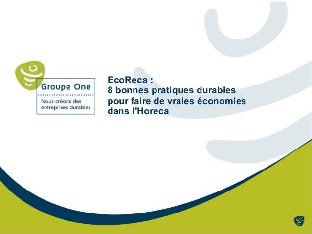 EcoReca :  8 bonnes pratiques durables  pour faire de vraies économies  dans l'Horeca
