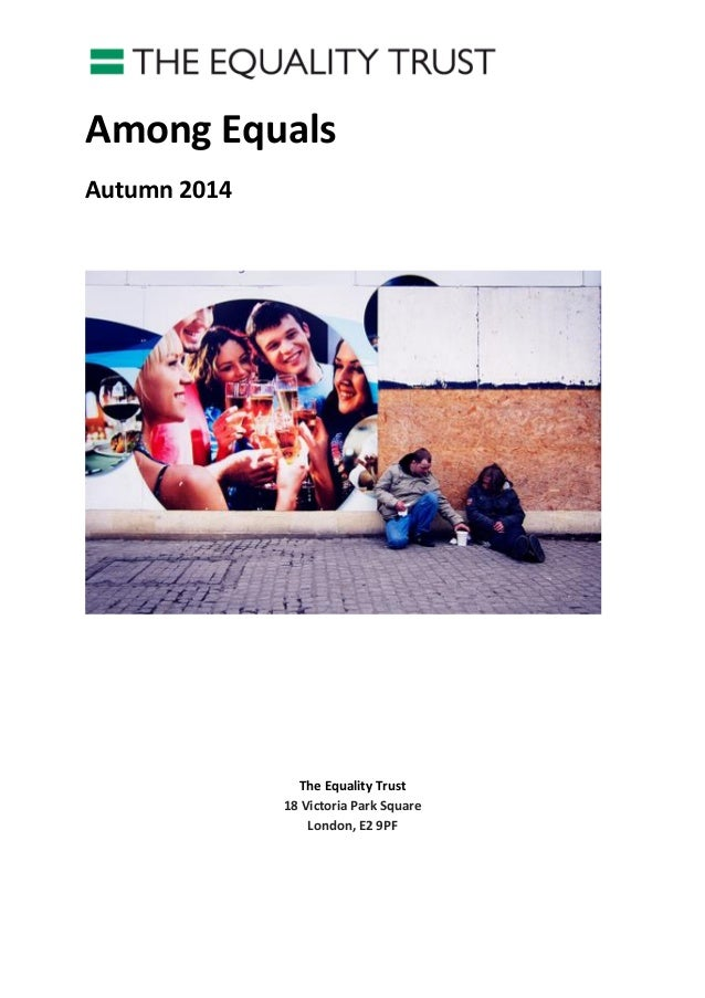 Among Equals  Autumn 2014  The Equality Trust 18 Victoria Park Square London, E2 9PF