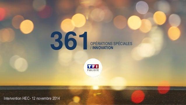 361  Intervention HEC- 12 novembre 2014  OPÉRATIONS SPÉCIALES  / INNOVATION