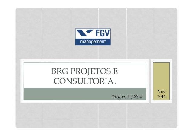 BRG PROJETOS E  CONSULTORIA.  Projeto: 11/2014  Nov  2014