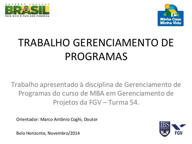TRABALHO  GERENCIAMENTO  DE  PROGRAMAS  Trabalho  apresentado  à  disciplina  de  Gerenciamento  de  Programas  do  curso ...