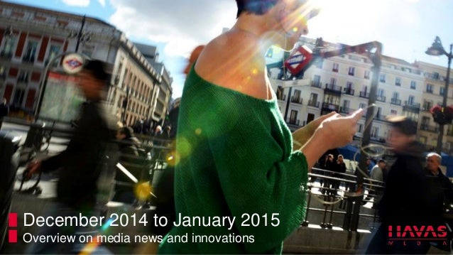 December 2014 to January 2015 Overview on media news and innovations