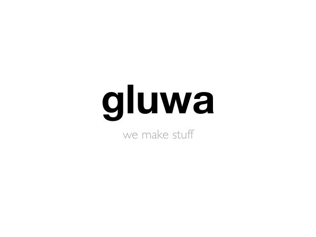 gluwa  we make stuff