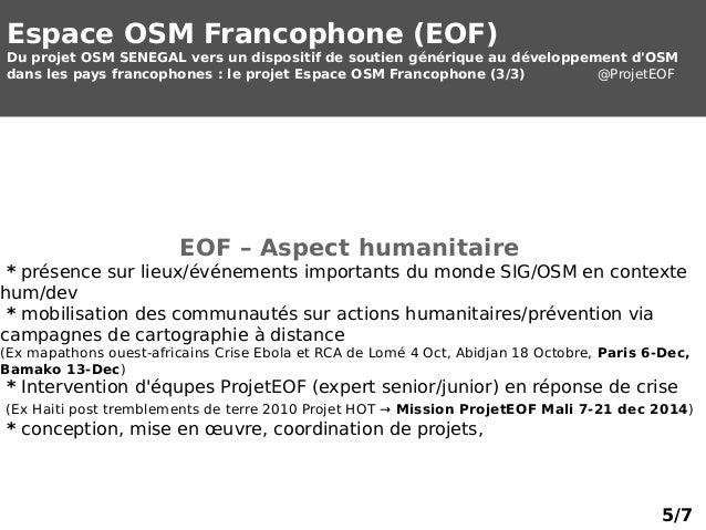 Espace OSM Francophone (EOF)  Du projet OSM SENEGAL vers un dispositif de soutien générique au développement d'OSM  dans l...