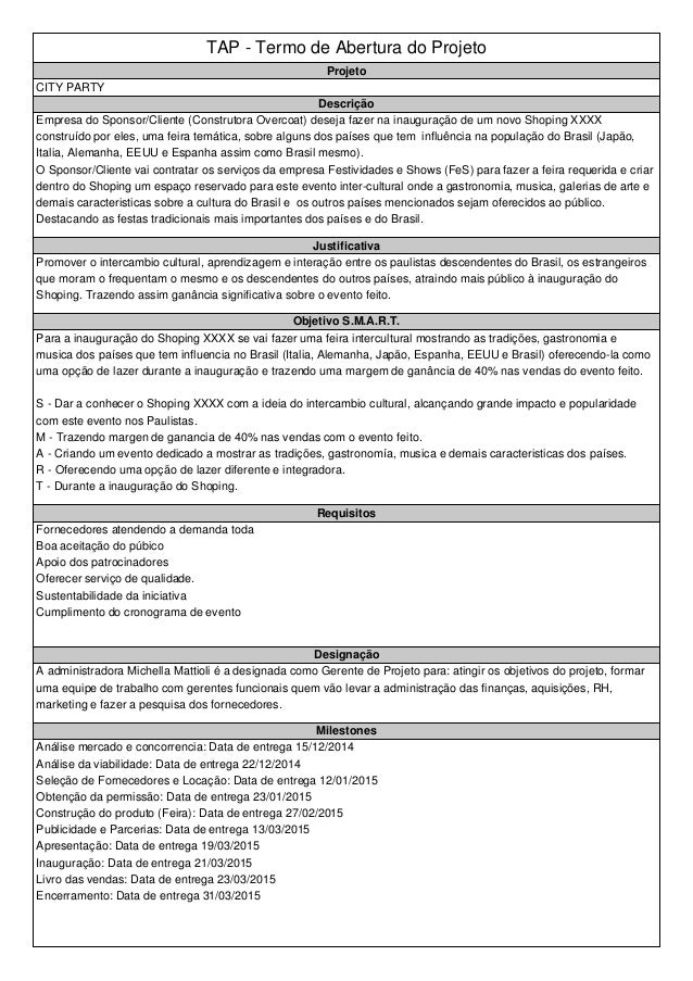 TAP - Termo de Abertura do Projeto  Projeto  CITY PARTY  Descrição  Empresa do Sponsor/Cliente (Construtora Overcoat) dese...